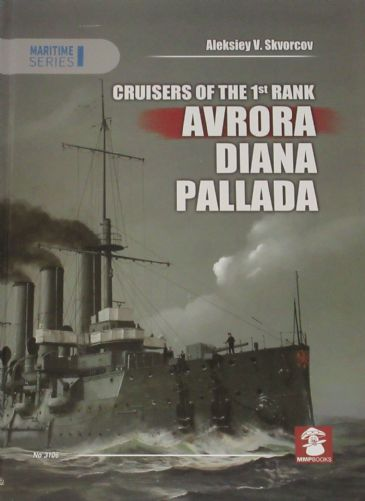 Cruisers of the 1st Rank - Avrora, Diana and Pallada, by Aleksiey V. Skvorcov